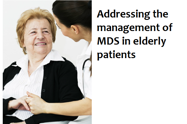 Addressing the Management of MDS in elderly patients